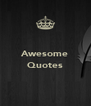 Awesome  Quotes  - Personalised Poster A4 size