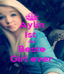 Aylin Ist  das Beste Girl ever - Personalised Poster A4 size