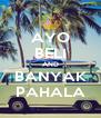 AYO BELI AND BANYAK PAHALA - Personalised Poster A4 size