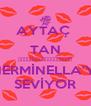 AYTAÇ  TAN ❤️❤️❤️❤️❤️❤️❤️❤️❤️ NERMİNELLA'YI SEVİYOR - Personalised Poster A4 size