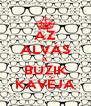 AZ ALVÁS A  BUZIK KÁVÉJA - Personalised Poster A4 size