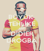BÜYÜK  TEHLİKE AND DİDİER DROGBA - Personalised Poster A4 size