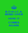 B.O.H.I.C.A. BEND OVER HERE IT COMES AGAIN - Personalised Poster A4 size