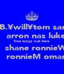B.¥will¥tom sam    arron nas luke True boyz out here    shane ronnieW    ronnieM omar - Personalised Poster A4 size