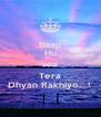 Baap Hu Beta Tera Dhyan Rakhiyo....!  - Personalised Poster A4 size