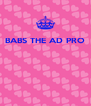 BABS THE AD PRO     - Personalised Poster A4 size