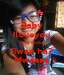 Baby Iloveyou Wag mo'ko Iiwan ha? Mwaaaa - Personalised Poster A4 size