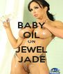 BABY OIL ON JEWEL JADE - Personalised Poster A4 size