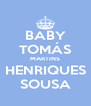 BABY TOMÁS MARTINS HENRIQUES SOUSA - Personalised Poster A4 size