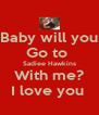 Baby will you Go to  Sadiee Hawkins With me? I love you  - Personalised Poster A4 size