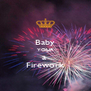 Baby YOUR a  Firework - Personalised Poster A4 size