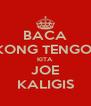 BACA KONG TENGO! KITA JOE KALIGIS - Personalised Poster A4 size