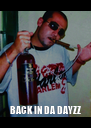 BACK IN DA DAYZZ - Personalised Poster A4 size