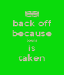 back off because louis is taken - Personalised Poster A4 size