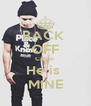 BACK  OFF Cause  He is  MINE - Personalised Poster A4 size