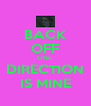 BACK OFF ONE  DIRECTION IS MINE - Personalised Poster A4 size
