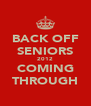 BACK OFF SENIORS 2012 COMING THROUGH - Personalised Poster A4 size