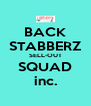 BACK STABBERZ SELL-OUT SQUAD inc. - Personalised Poster A4 size