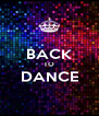 BACK TO DANCE  - Personalised Poster A4 size