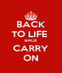 BACK TO LIFE  BACK CARRY ON - Personalised Poster A4 size