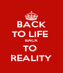 BACK TO LIFE  BACK TO  REALITY - Personalised Poster A4 size