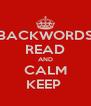 BACKWORDS READ AND CALM KEEP  - Personalised Poster A4 size
