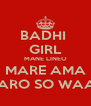 BADHI  GIRL MANE LINEO MARE AMA MARO SO WAAK - Personalised Poster A4 size