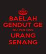 BAELAH GENDUT GE NU PENTING URANG SENANG - Personalised Poster A4 size