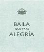 BAILA QUE TRAE ALEGRÍA  - Personalised Poster A4 size
