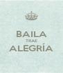 BAILA TRAE ALEGRÍA  - Personalised Poster A4 size