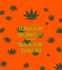 BAKAR BUNGA NGGAK BAKAR DAUN - Personalised Poster A4 size
