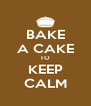 BAKE A CAKE TO KEEP CALM - Personalised Poster A4 size