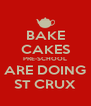 BAKE CAKES PRE-SCHOOL ARE DOING ST CRUX - Personalised Poster A4 size
