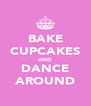 BAKE CUPCAKES AND DANCE AROUND - Personalised Poster A4 size