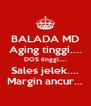 BALADA MD Aging tinggi.... DOS tinggi.... Sales jelek.... Margin ancur... - Personalised Poster A4 size