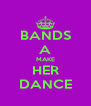 BANDS A MAKE HER DANCE - Personalised Poster A4 size
