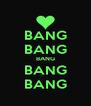 BANG BANG BANG BANG BANG - Personalised Poster A4 size