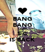 BANG BANG CAUSE S C IS BACK - Personalised Poster A4 size