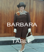 BARBARA   TABLE - Personalised Poster A4 size