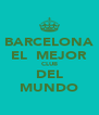 BARCELONA EL  MEJOR CLUB DEL MUNDO - Personalised Poster A4 size