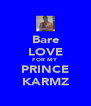 Bare LOVE FOR MY PRINCE KARMZ - Personalised Poster A4 size