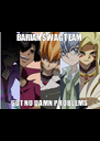 BARIAN SWAG TEAM GOT NO DAMN PROBLEMS - Personalised Poster A4 size