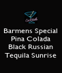 Barmens Special Pina Colada  Black Russian Tequila Sunrise - Personalised Poster A4 size
