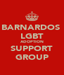 BARNARDOS  LGBT ADOPTION SUPPORT GROUP - Personalised Poster A4 size