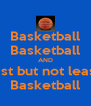 Basketball Basketball AND Last but not least  Basketball - Personalised Poster A4 size