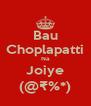 Bau Choplapatti Na Joiye (@₹%*) - Personalised Poster A4 size
