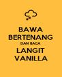 BAWA BERTENANG DAN BACA LANGIT VANILLA - Personalised Poster A4 size