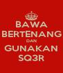 BAWA BERTENANG DAN GUNAKAN SQ3R - Personalised Poster A4 size