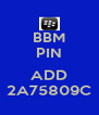 BBM PIN  ADD 2A75809C - Personalised Poster A4 size