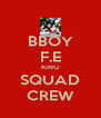 BBOY F.E KING SQUAD CREW - Personalised Poster A4 size